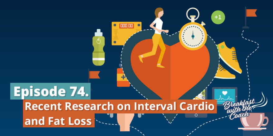Episode 74. Recent Research on Interval Cardio and Fat Loss
