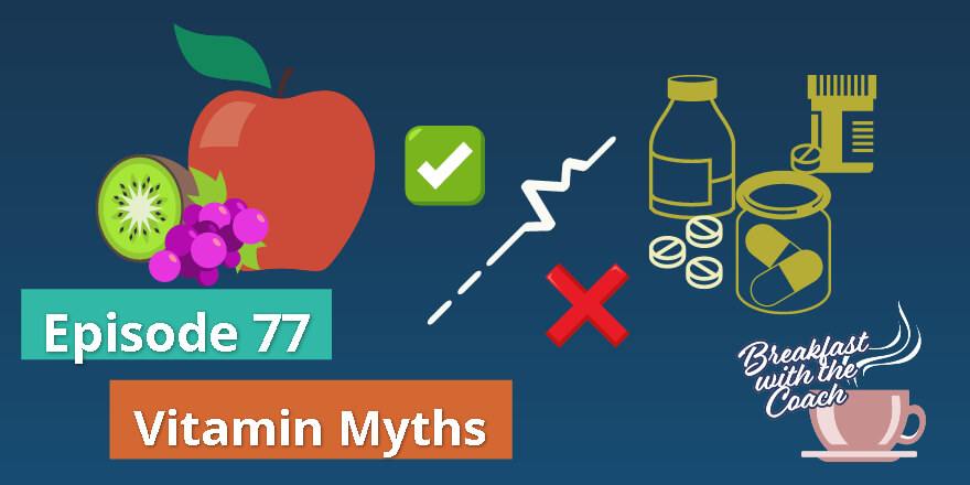 Episode 77. Vitamin Myths
