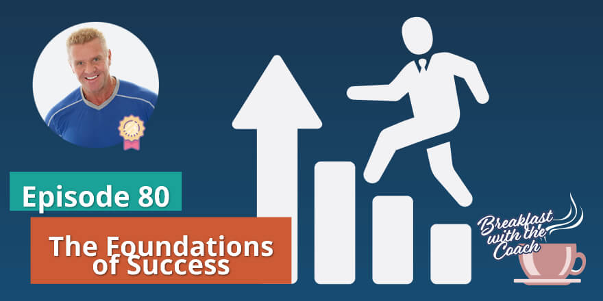 Episode 80. The Foundations of Success