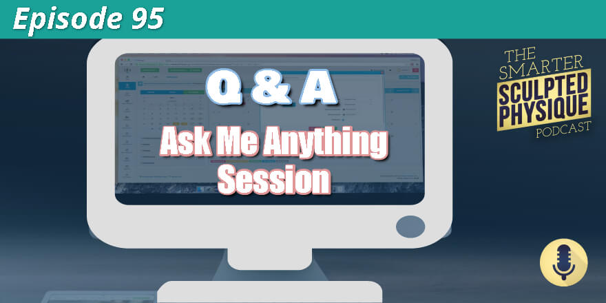 Episode 95. Q&A – Ask Me Anything Session
