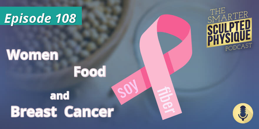 Episode 108. Women, Food and Breast Cancer
