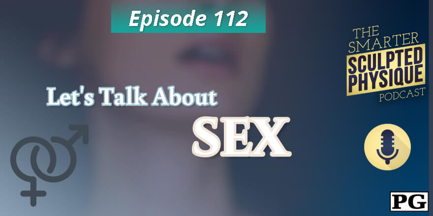 Episode 112. Let's Talk About SEX