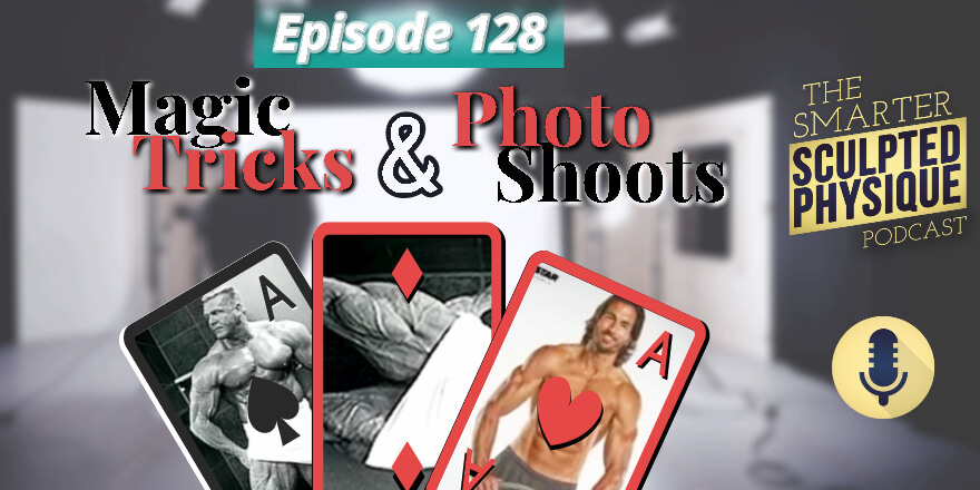 Episode 128. Magic Tricks and Photo Shoots