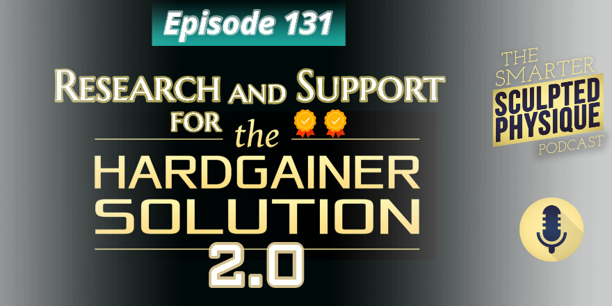 Episode 131. Research and Support for Hardgainer Solution 2.0