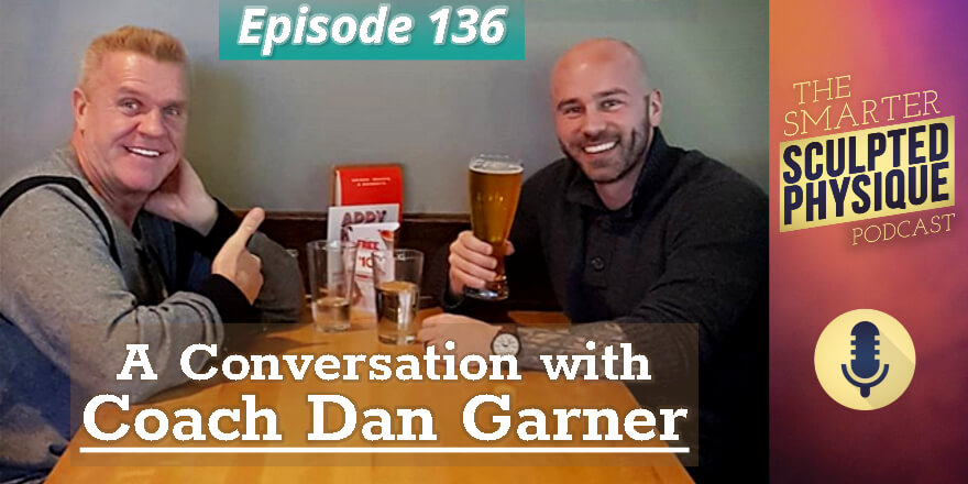 Episode 136. A Conversation with Coach Dan Garner