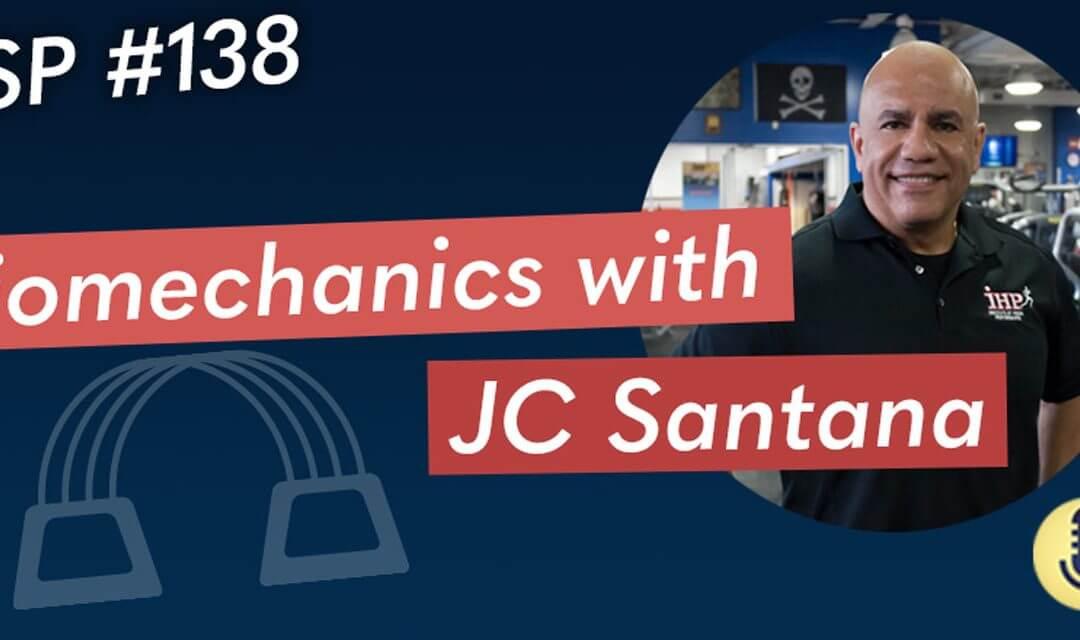 Episode 138. Biomechanics with JC Santana