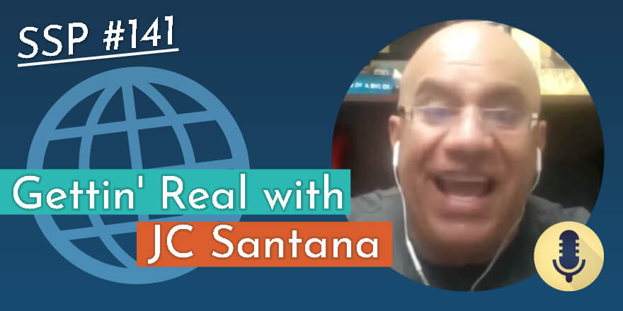 Episode 141. Gettin' Real with JC Santana