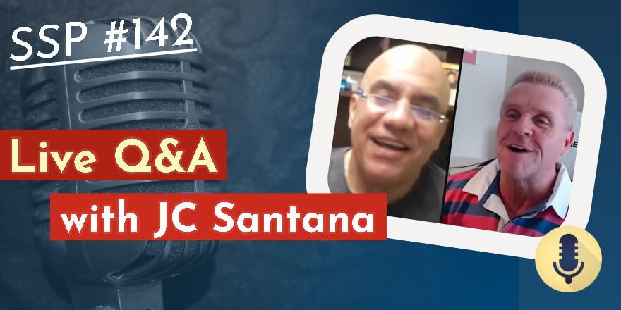 Episode 142. Live Q&A with JC Santana